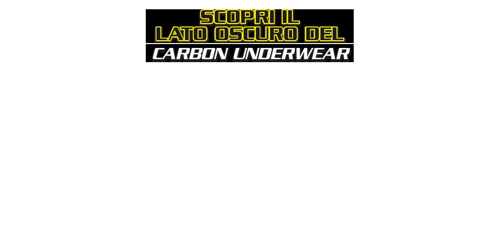 Scopri il lato oscuro del Carbon Underwear